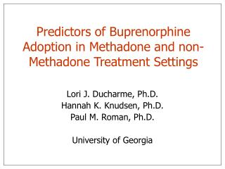 Predictors of Buprenorphine Adoption in Methadone and non-Methadone Treatment Settings