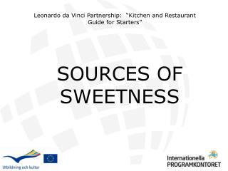 SOURCES OF SWEETNESS