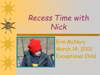 Recess Time with Nick