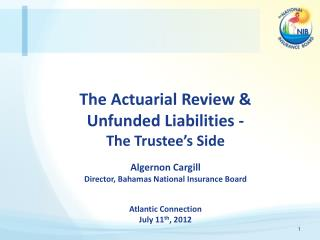 The Actuarial Review &  Unfunded Liabilities -  The Trustee's Side Algernon Cargill