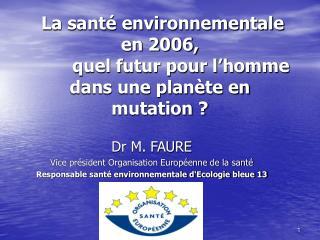 La santé environnementale en 2006,          quel futur pour l'homme dans une planète en mutation ?