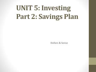 UNIT 5: Investing Part 2: Savings Plan