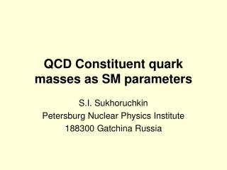QCD Constituent quark masses as SM parameters
