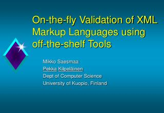 On-the-fly Validation of XML Markup Languages using off-the-shelf Tools
