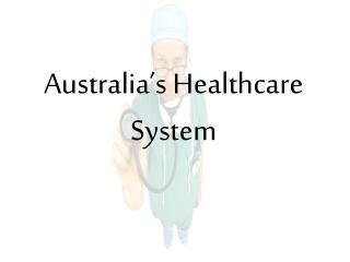 Australia�s Healthcare System