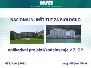 NACIONALNI INŠTITUT ZA BIOLOGIJO aplikativni projekti/sodelovanje v 7. OP