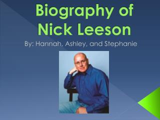 Biography of Nick  Leeson