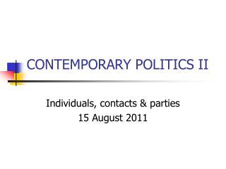 CONTEMPORARY POLITICS II