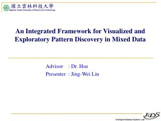 An Integrated Framework for Visualized and Exploratory Pattern Discovery in Mixed Data
