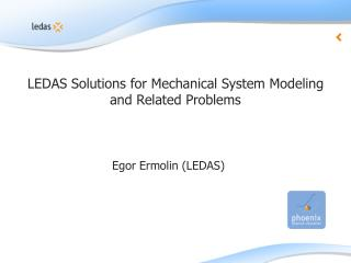 LEDAS Solutions for Mechanical System Modeling and Related Problems