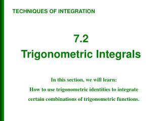 7.2 Trigonometric Integrals