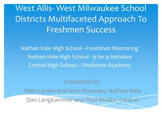 West Allis- West Milwaukee School Districts Multifaceted Approach To Freshmen Success