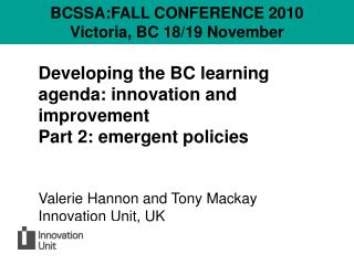 Developing the BC learning agenda: innovation and improvement  Part 2: emergent policies