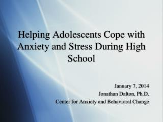 Helping Adolescents Cope with Anxiety and Stress During High School