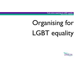 Organising for   LGBT equality