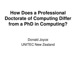 How Does a Professional Doctorate of Computing Differ from a PhD in Computing?