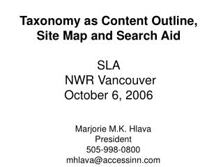 Taxonomy as Content Outline, Site Map and Search Aid  SLA  NWR Vancouver October 6, 2006