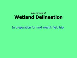 An overview of Wetland Delineation
