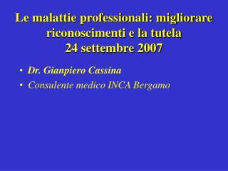 Le malattie professionali: migliorare riconoscimenti e la tutela 24 settembre 2007