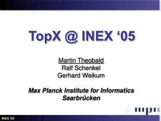 TopX @ INEX '05