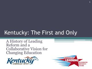 Kentucky: The First and Only