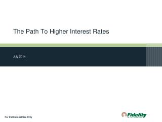 The Path To Higher Interest Rates