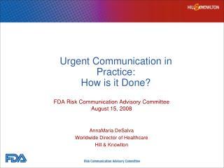 Urgent Communication in Practice: