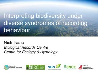 Nick Isaac Biological Records Centre Centre for Ecology & Hydrology