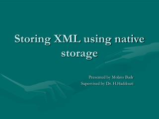 Storing XML using native storage