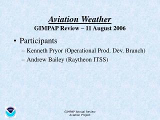 Aviation Weather GIMPAP Review – 11 August 2006
