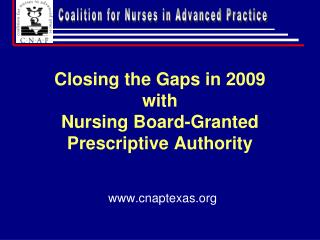 Closing the Gaps in 2009 with  Nursing Board-Granted Prescriptive Authority