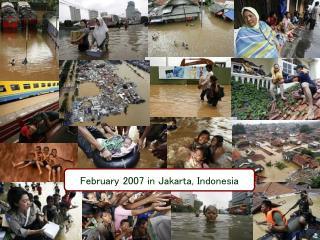February 2007 in Jakarta, Indonesia