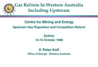 Gas Reform In Western Australia Including Upstream