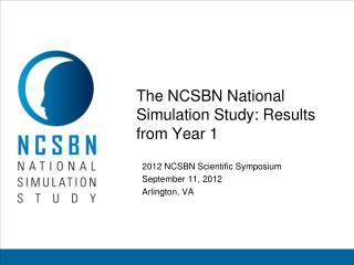 The NCSBN National Simulation Study: Results from Year 1