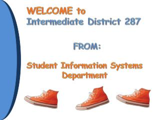 WELCOME to  Intermediate District 287