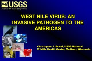 WEST NILE VIRUS: AN INVASIVE PATHOGEN TO THE AMERICAS