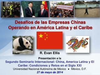Desafíos de las Empresas Chinas  Operando  en  América Latina y el Caribe