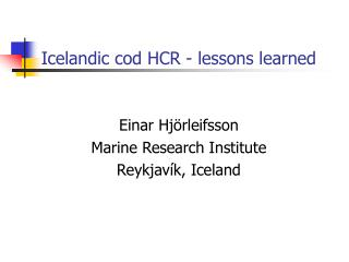 Icelandic cod HCR - lessons learned
