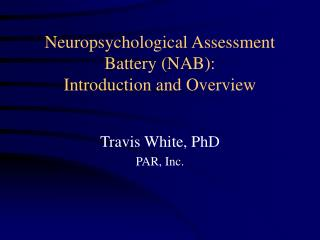 Neuropsychological Assessment Battery (NAB): Introduction and Overview
