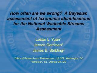 Lester L. Yuan 1 Jeroen Gerritsen 2 James B. Stribling 2