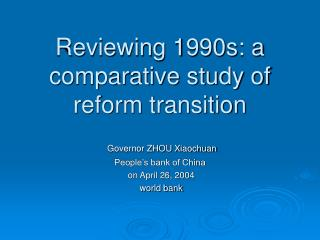 Reviewing 1990s: a comparative study of reform transition