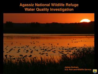 Agassiz National Wildlife Refuge Water Quality Investigation