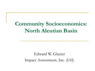 Community Socioeconomics: North Aleutian Basin