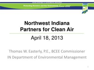 Northwest Indiana Partners for Clean Air  April 18, 2013