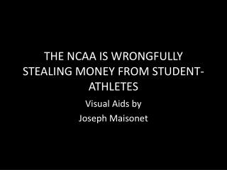 THE NCAA IS WRONGFULLY STEALING MONEY FROM STUDENT-ATHLETES