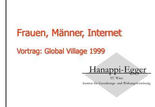 Frauen, Männer, Internet Vortrag: Global Village 1999