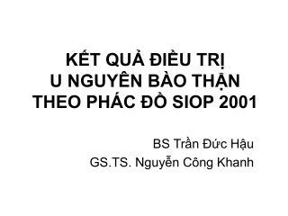 KẾT QUẢ ĐIỀU TRỊ  U NGUYÊN BÀO THẬN THEO PHÁC ĐỒ SIOP 2001