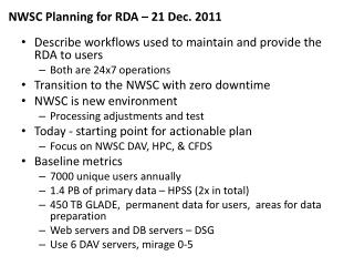 Describe workflows used to maintain and provide the RDA to users Both are 24x7 operations