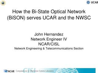 How the Bi-State Optical Network ( BiSON ) serves UCAR and the NWSC