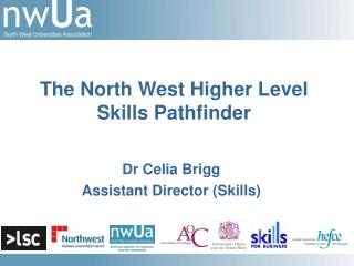 Dr Celia Brigg Assistant Director (Skills)